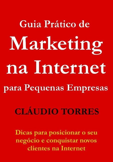 ! Guia Prático de Marketing na Internet para Pequenas