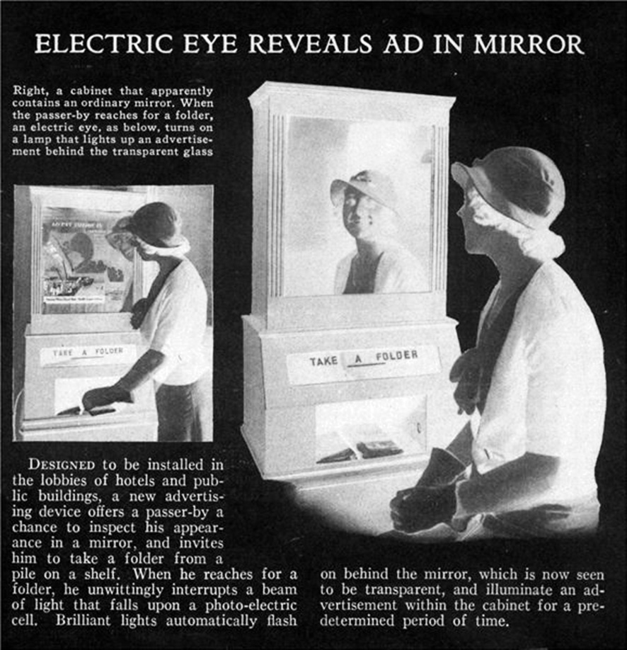 ELECTRIC EYE REVEALS AD IN MIRROR Designed to be installed in the lobbies of hotels and public buildings, a new advertising device offers a passer-by a chance to inspect his appearance in a mirror,