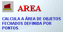 6.4 - Area (Draw<Text<Multiline Text) ( Area, via teclado) O comando AREA é uma ferramenta para calcular a Área e o