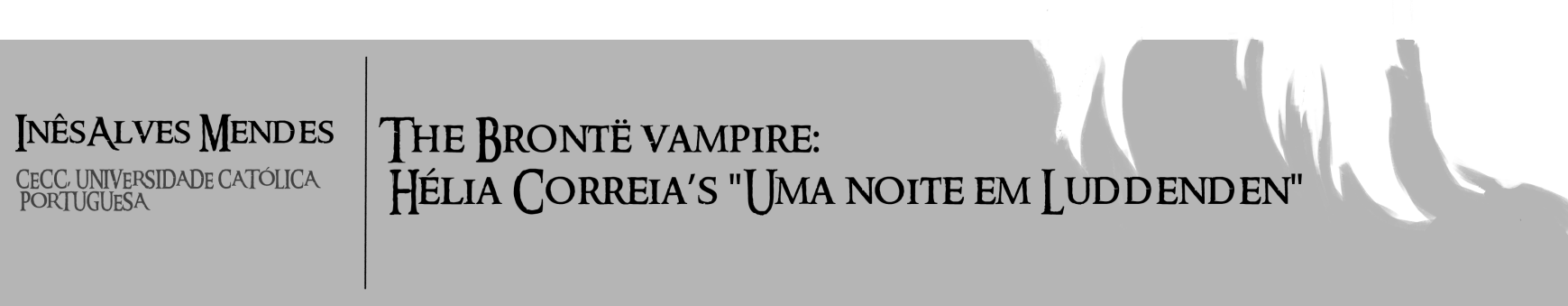 Hélia Correia s Uma noite em Luddenden was published in 2009 as part of a collection of short stories on vampires.
