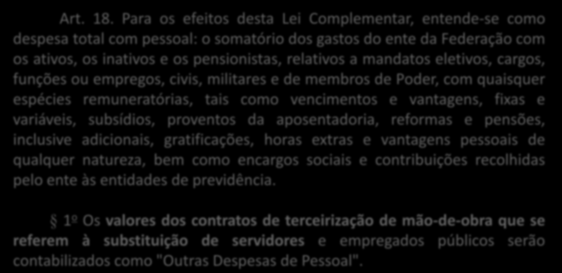 Base Legal - Lei de Responsabilidade Fiscal Art. 18.
