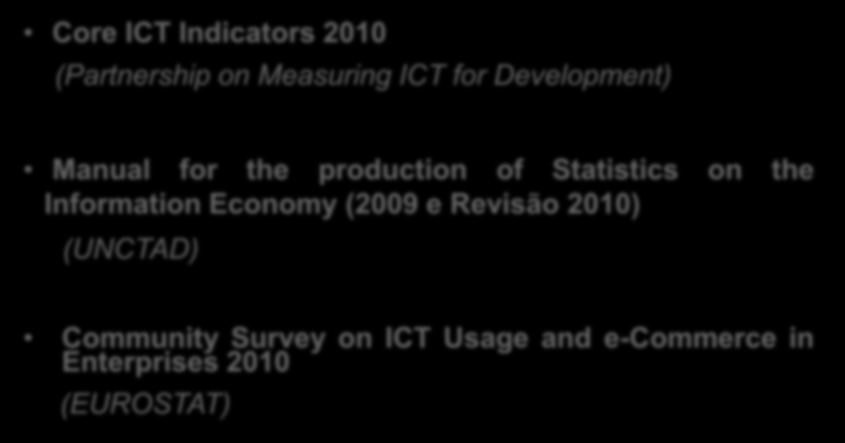 MetodoloGia Referencial Conceitual e Metodológico Core ICT Indicators 2010 (Partnership on Measuring ICT for Development) Manual for the production