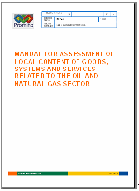 P&G Industrial Policy Instruments Manual for Local Content Assessment This document consists on a manual with the definitions, methods and criteria for local content