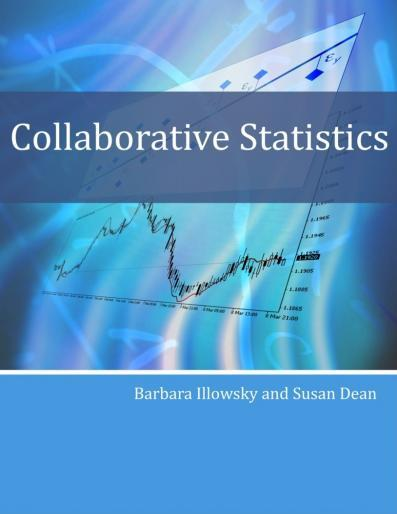 Collaborative Statistics Barbara Illowsky & Susan Dean ISBN: 9780978745973 Online: Free