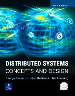 Dollimore and Kindberg Distributed Systems: Concepts and Design Edition 4