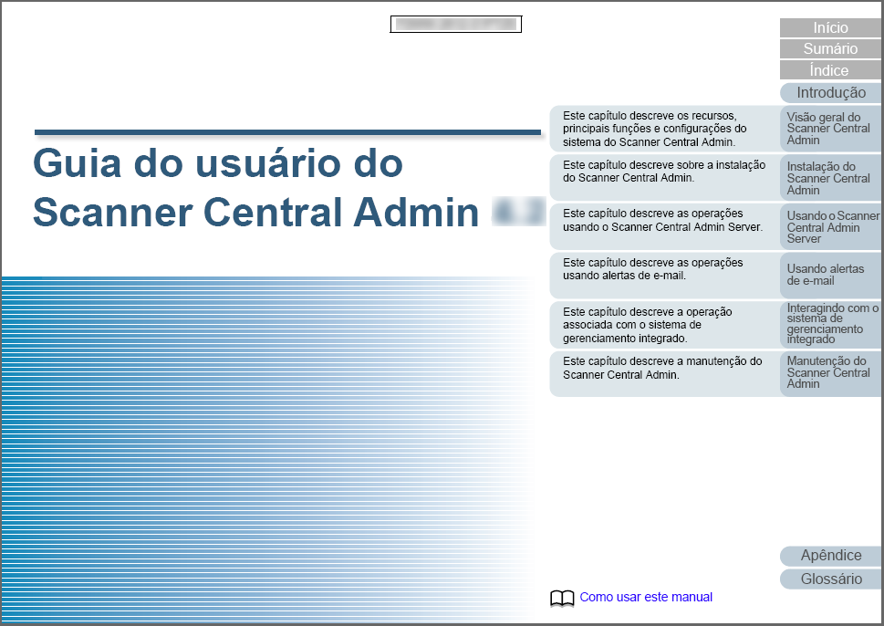 Como usar este manual Como usar este manual As descrições abaixo são dicas sobre como usar este manual. Para visualizar e imprimir este manual, o Adobe Acrobat 7.0 ou Adobe Reader 7.