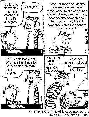 TEXTO PARA A PRÓXIMA QUESTÃO: 28- (Ufrgs 2012) Consider the following sentence and the three alternatives to complete it. Calvin said, I will never teach maths. In the indirect speech this becomes 1.