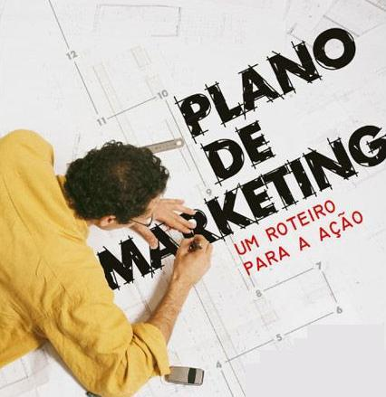 Plano de Marketing O plano de MKT identifica as