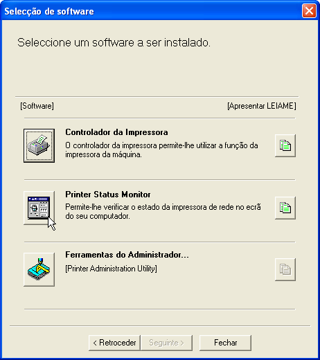 "INSTALAR O SOFTWARE INSTALAR O PRINTER STATUS MONITOR 1 2 3 Introduza o CD-ROM ""Software"", que acompanha o kit de expansão para rede AR-NB2, na respectiva unidade de CD-ROM."