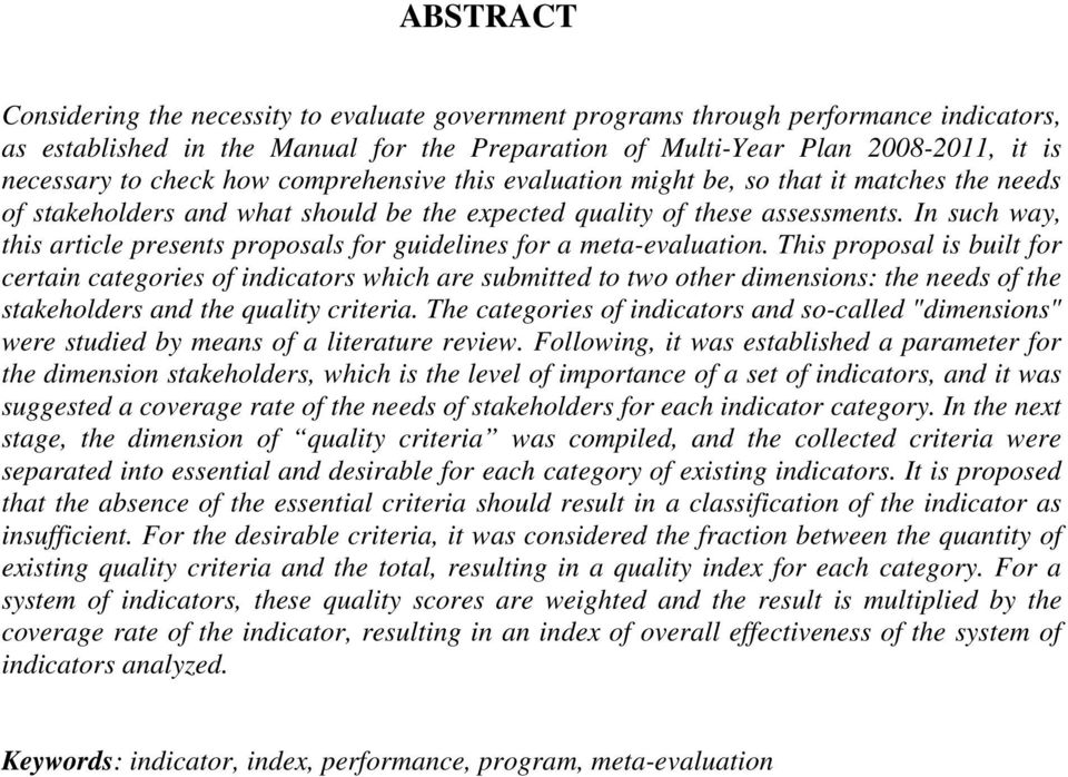 In such way, this article presents proposals for guidelines for a meta-evaluation.