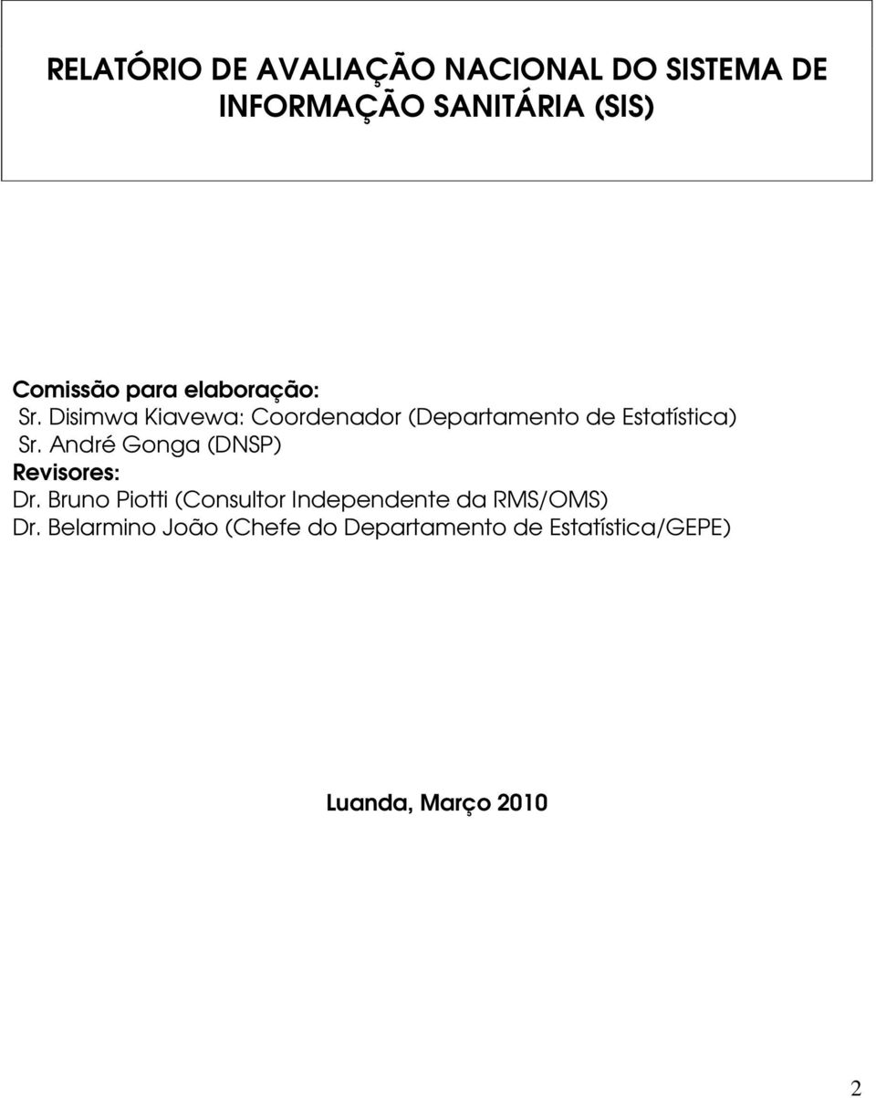 André Gonga (DNSP) Revisores: Dr.