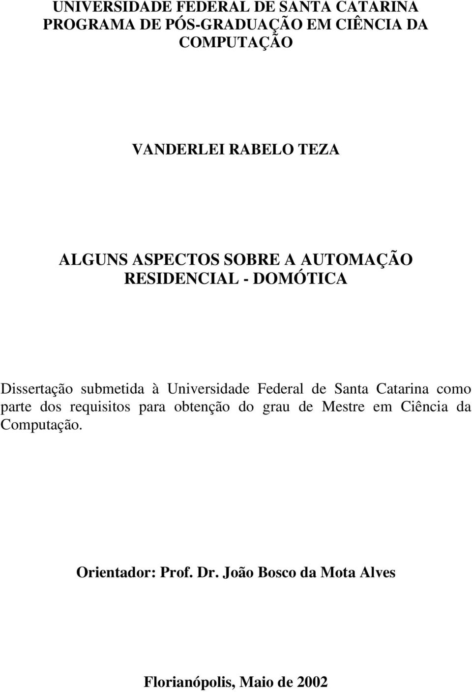 submetida à Universidade Federal de Santa Catarina como parte dos requisitos para obtenção do