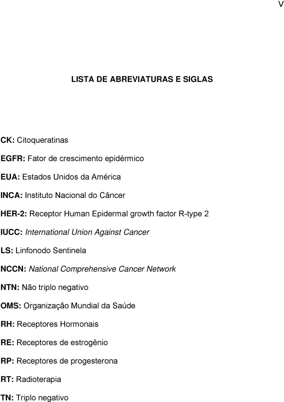 Cancer LS: Linfonodo Sentinela NCCN: National Comprehensive Cancer Network NTN: Não triplo negativo OMS: Organização Mundial