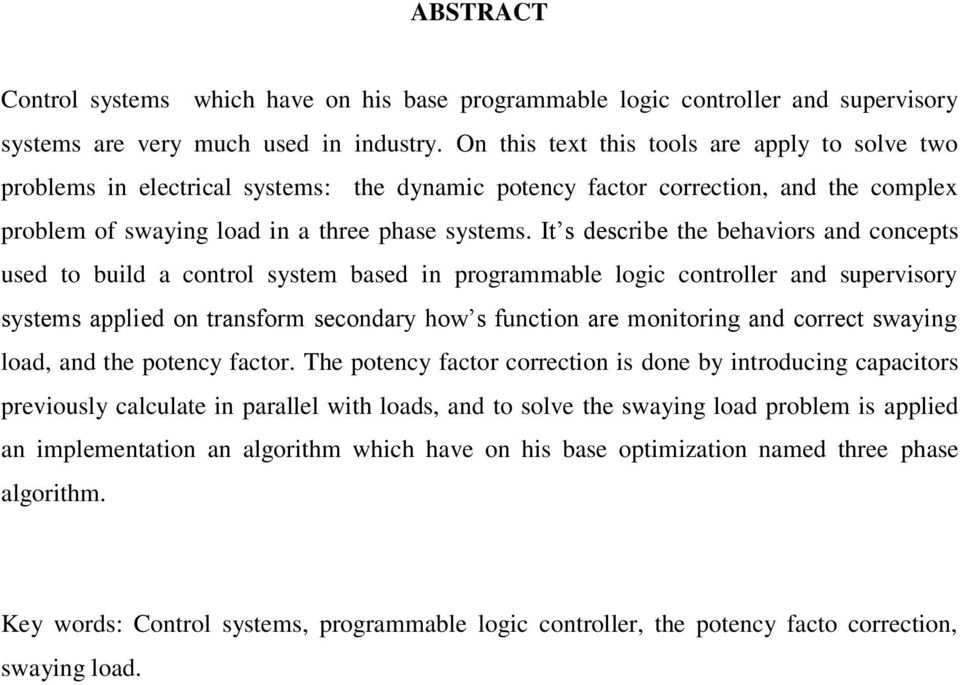 It s describe the behaviors and concepts used to build a control system based in programmable logic controller and supervisory systems applied on transform secondary how s function are monitoring and