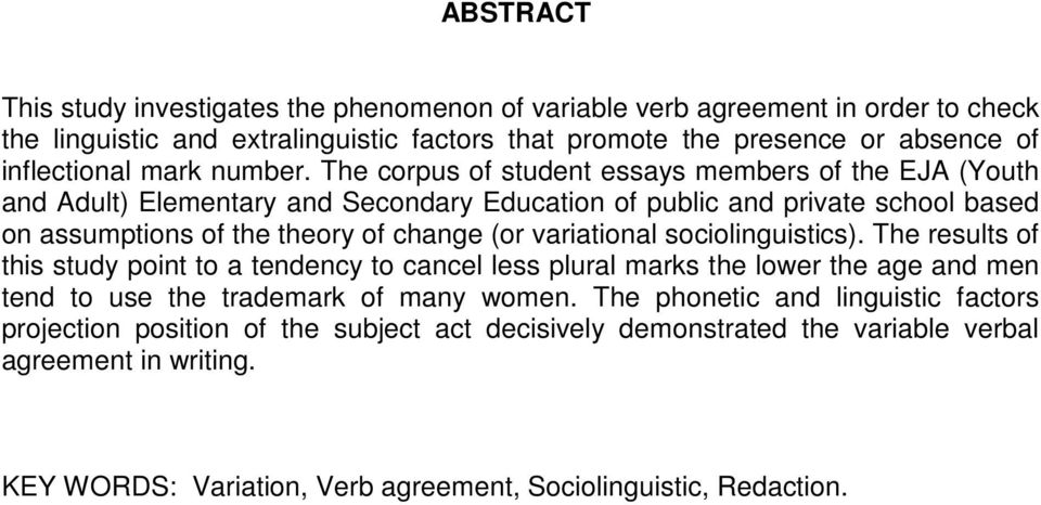 The corpus of student essays members of the EJA (Youth and Adult) Elementary and Secondary Education of public and private school based on assumptions of the theory of change (or