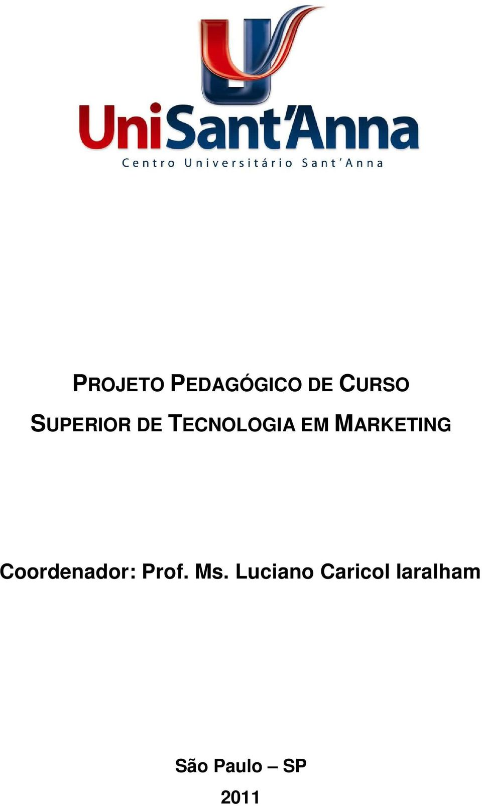 MARKETING Coordenador: Prof. Ms.