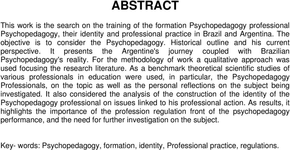 For the methodology of work a qualitative approach was used focusing the research literature.