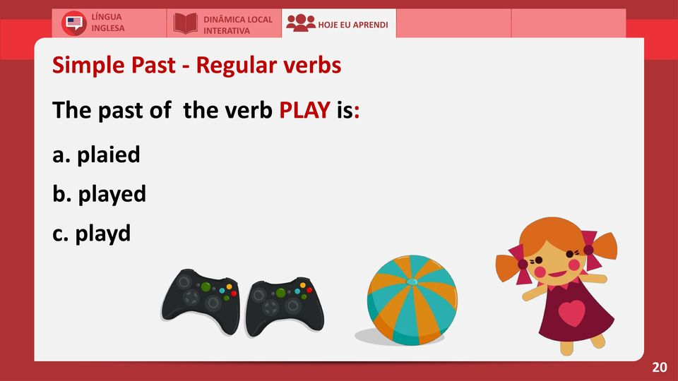 past of the verb PLAY is: