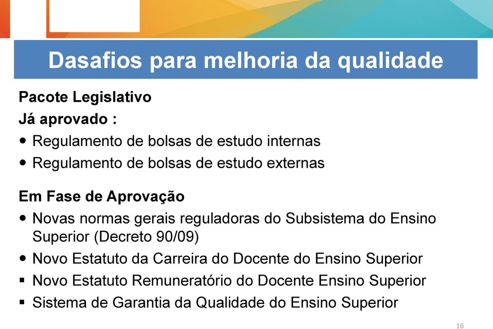 do Subsistema do Ensino Superior (Decreto 90/09) Novo Estatuto da Carreira do Docente do Ensino Superior