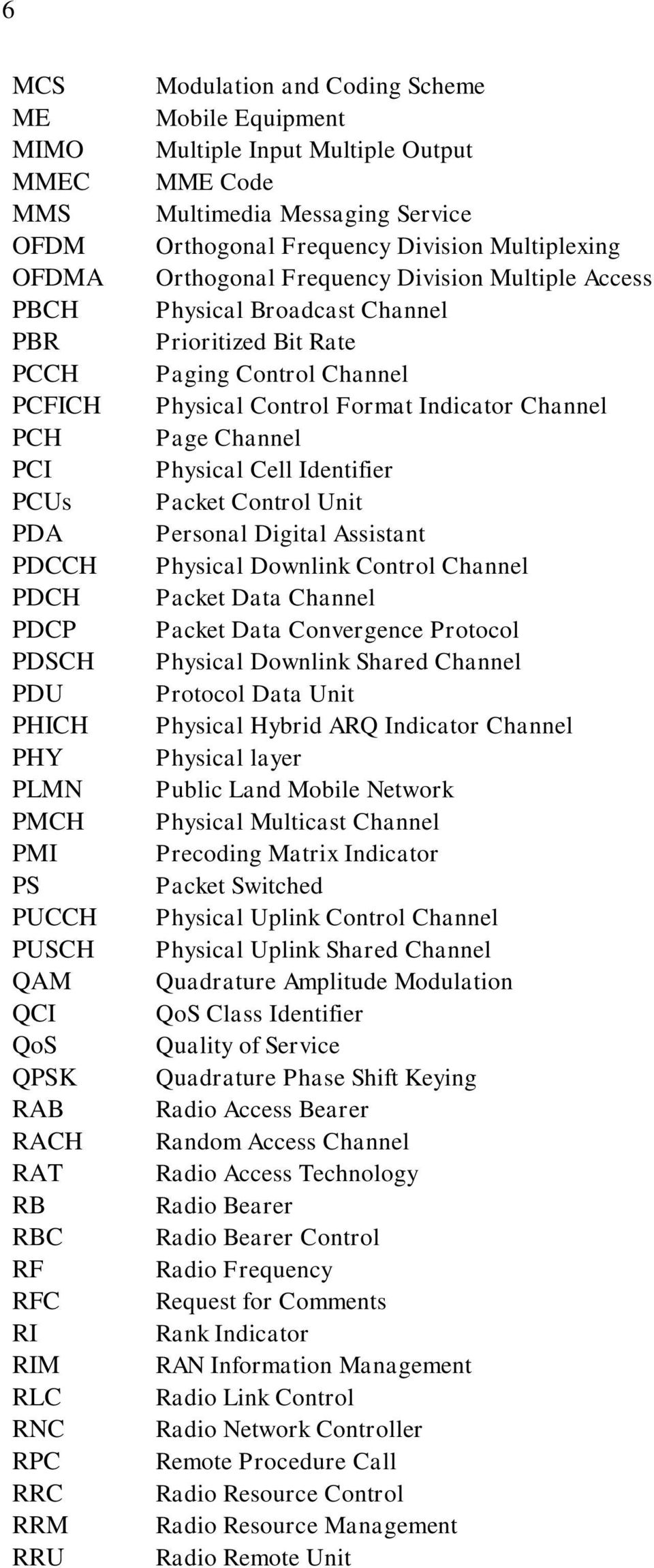 Multiple Access Physical Broadcast Channel Prioritized Bit Rate Paging Control Channel Physical Control Format Indicator Channel Page Channel Physical Cell Identifier Packet Control Unit Personal