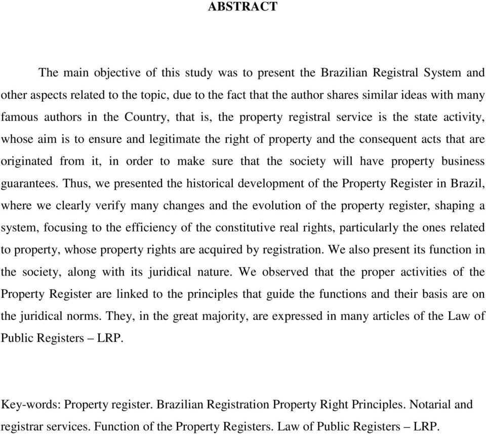in order to make sure that the society will have property business guarantees.