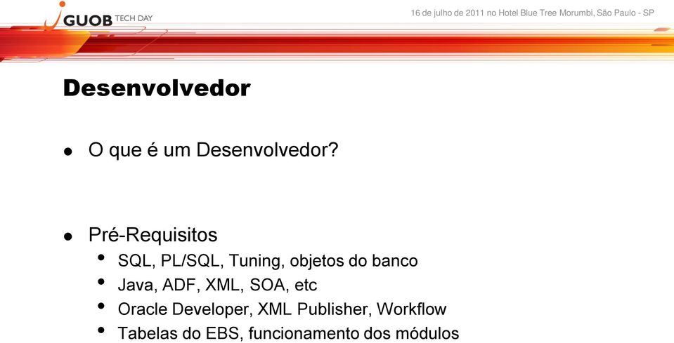 banco Java, ADF, XML, SOA, etc Oracle Developer,