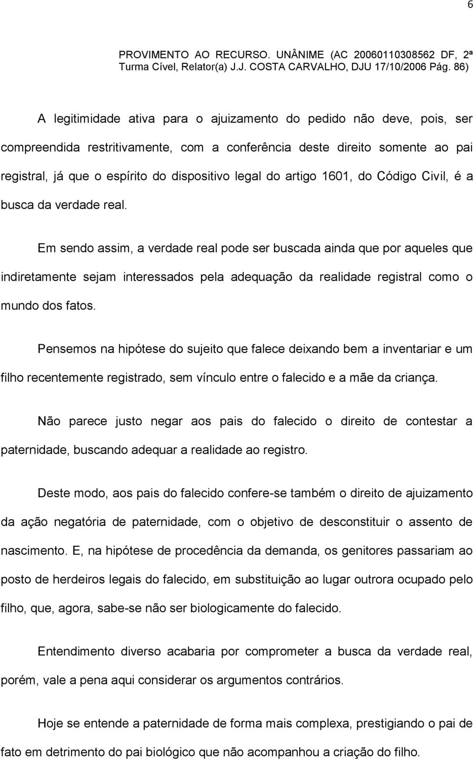legal do artigo 1601, do Código Civil, é a busca da verdade real.