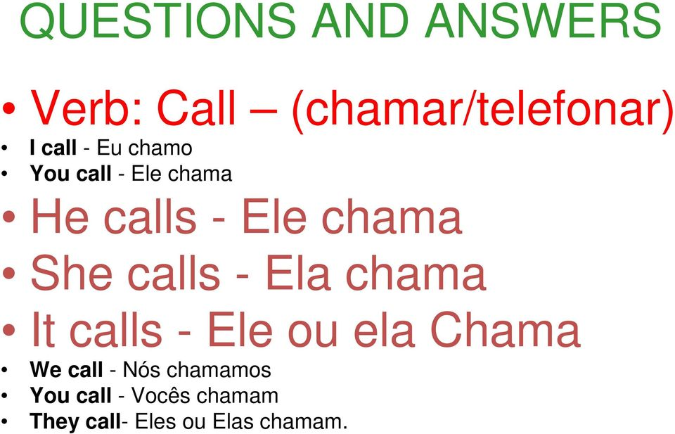 chama It calls - Ele ou ela Chama We call - Nós