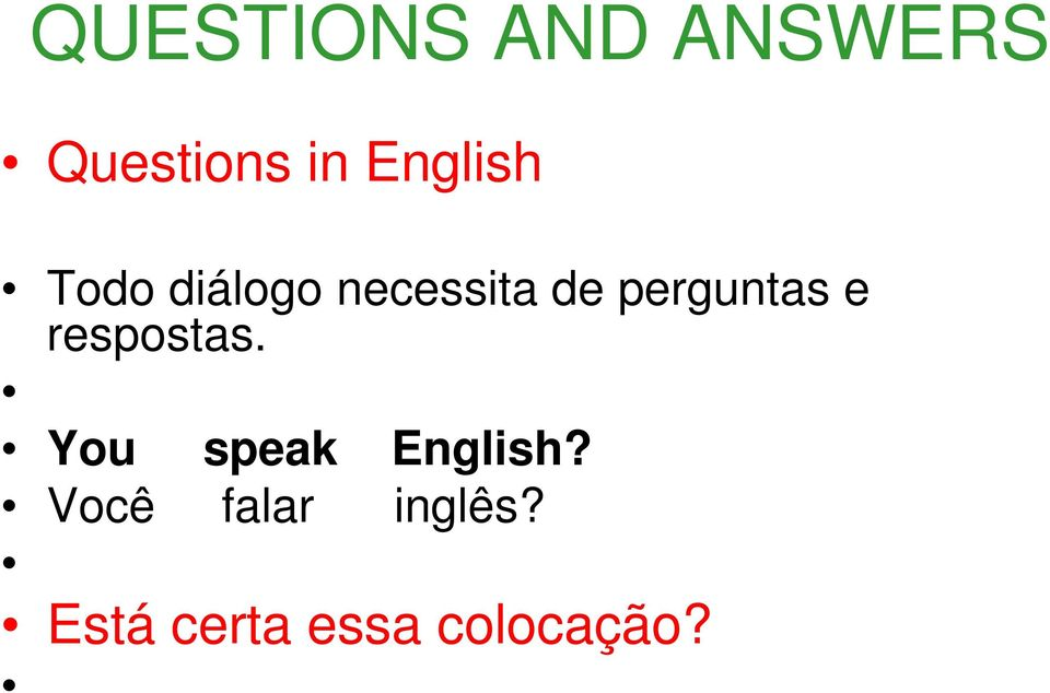 respostas. You speak English?