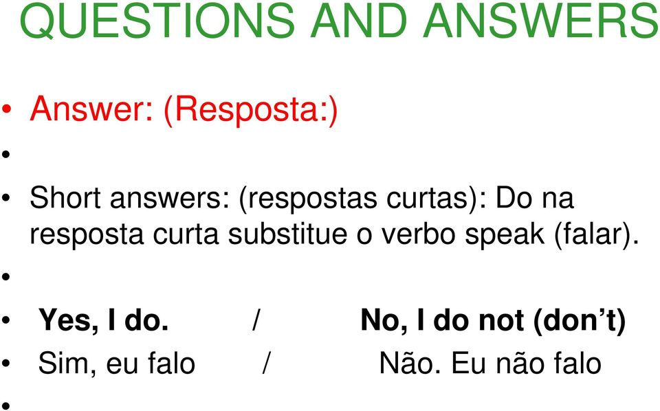 substitue o verbo speak (falar). Yes, I do.