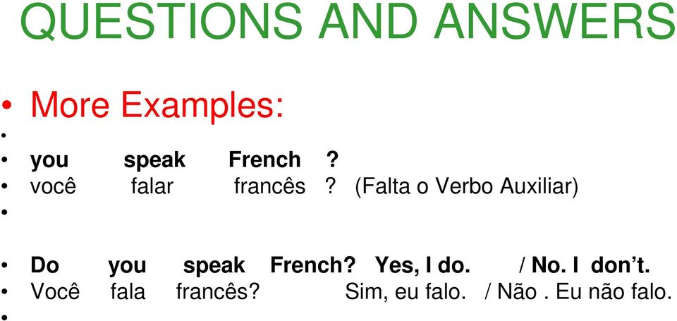 (Falta o Verbo Auxiliar) Do you speak French?