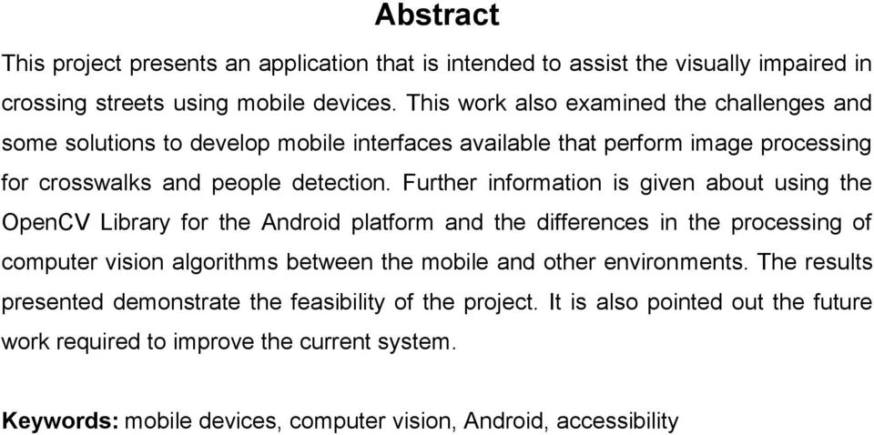 Further information is given about using the OpenCV Library for the Android platform and the differences in the processing of computer vision algorithms between the mobile and