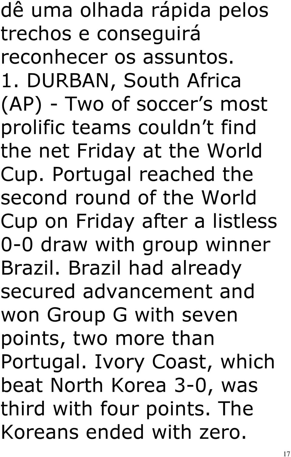 Portugal reached the second round of the World Cup on Friday after a listless 0-0 draw with group winner Brazil.