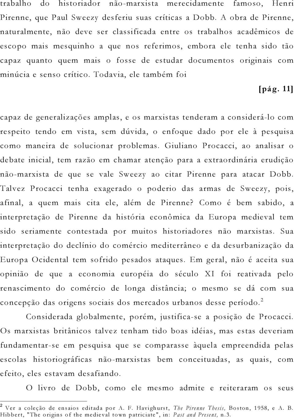 havighurst the pirenne thesis The pirenne thesis was havighurst, alfred f ed the pirenne thesis and the origins of europe: archaeology and the pirenne thesis (1983) pirenne.