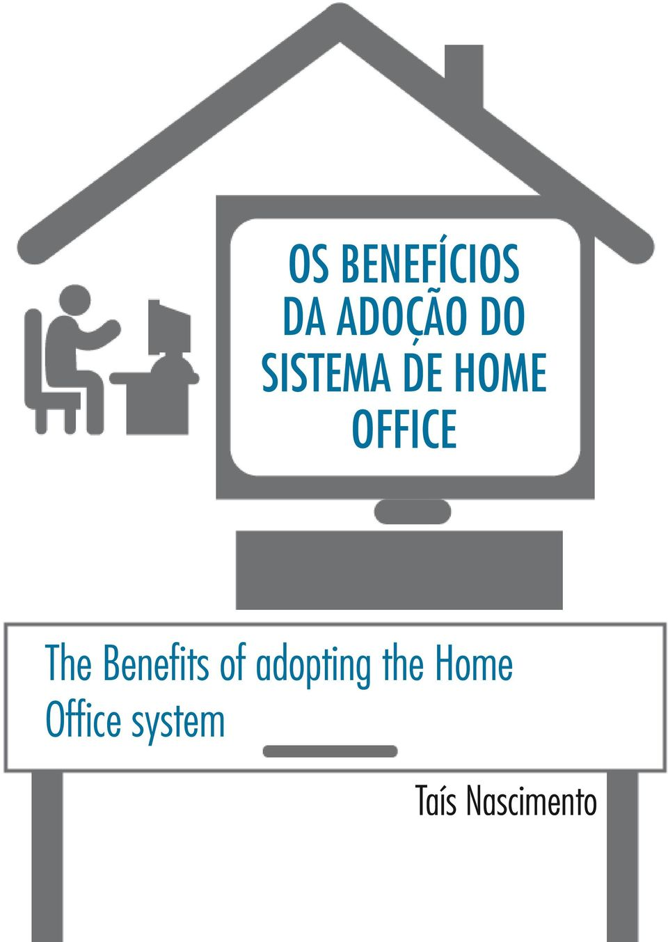 DE HOME OFFICE The Benefits of adopting