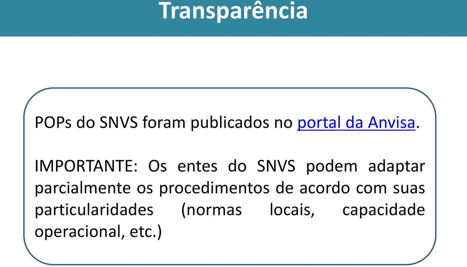 IMPORTANTE: Os entes do SNVS podem adaptar