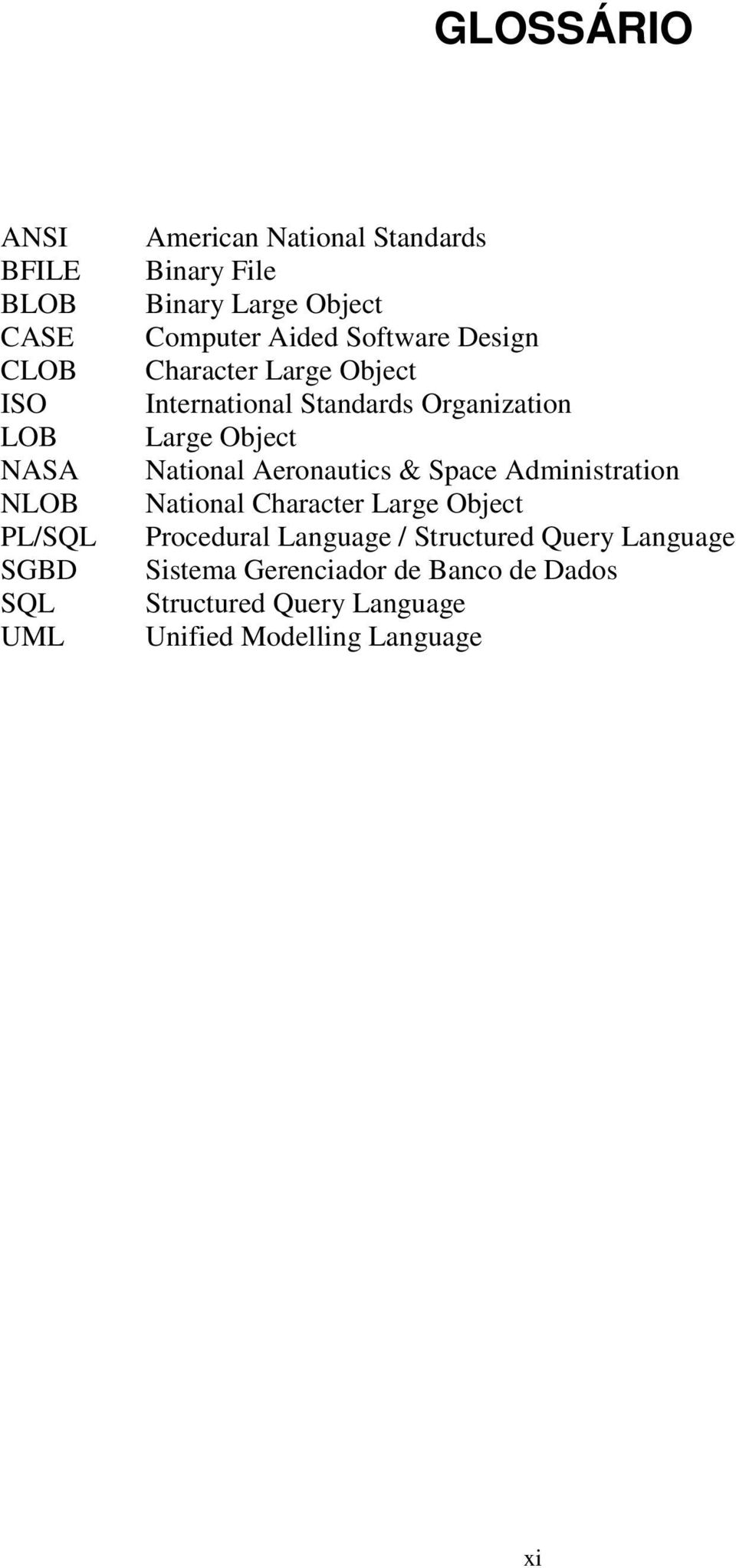 Large Object National Aeronautics & Space Administration National Character Large Object Procedural Language /