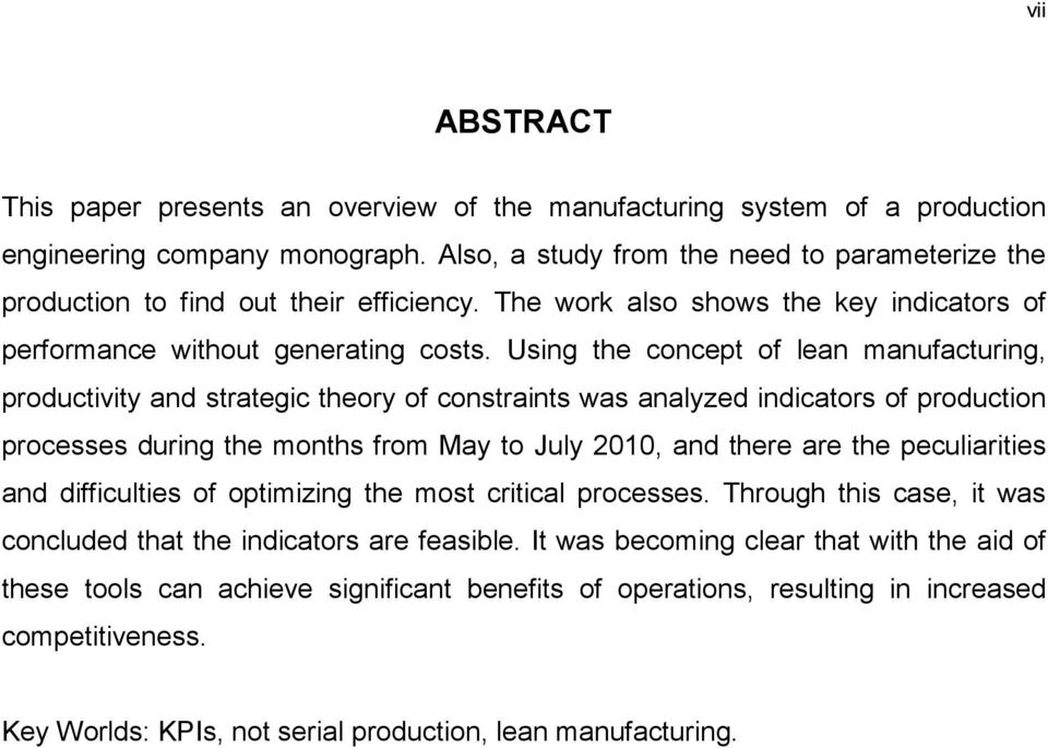 Using the concept of lean manufacturing, productivity and strategic theory of constraints was analyzed indicators of production processes during the months from May to July 2010, and there are the