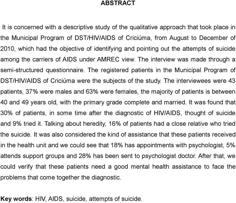 The registered patients in the Municipal Program of DST/HIV/AIDS of Criciúma were the subjects of the study.