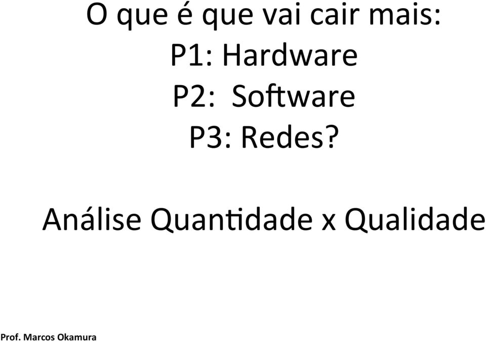 Sofware P3: Redes?