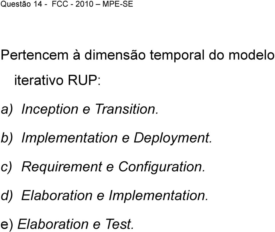 Transition. b) Implementation e Deployment.