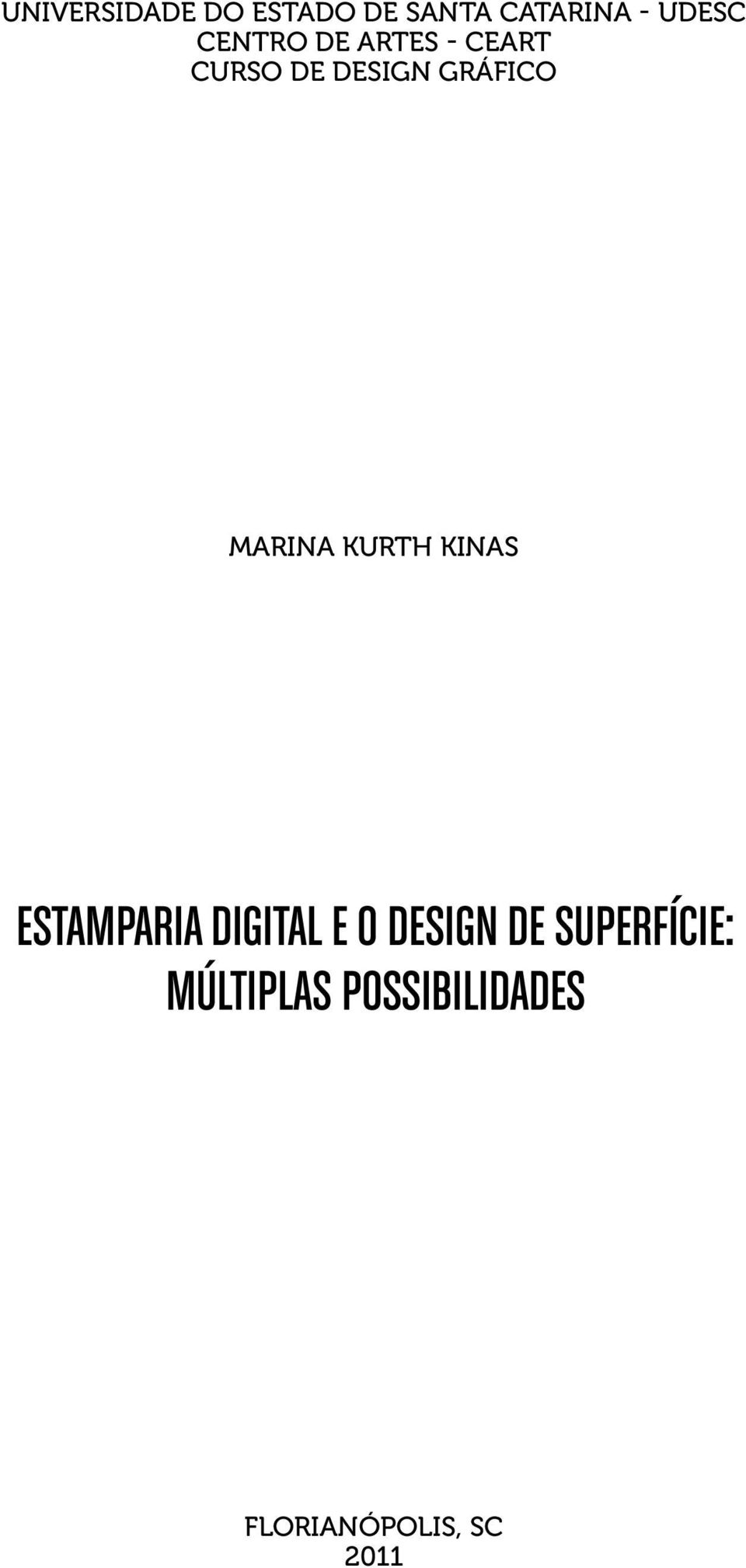 MARINA KURTH KINAS Estamparia digital e o design de