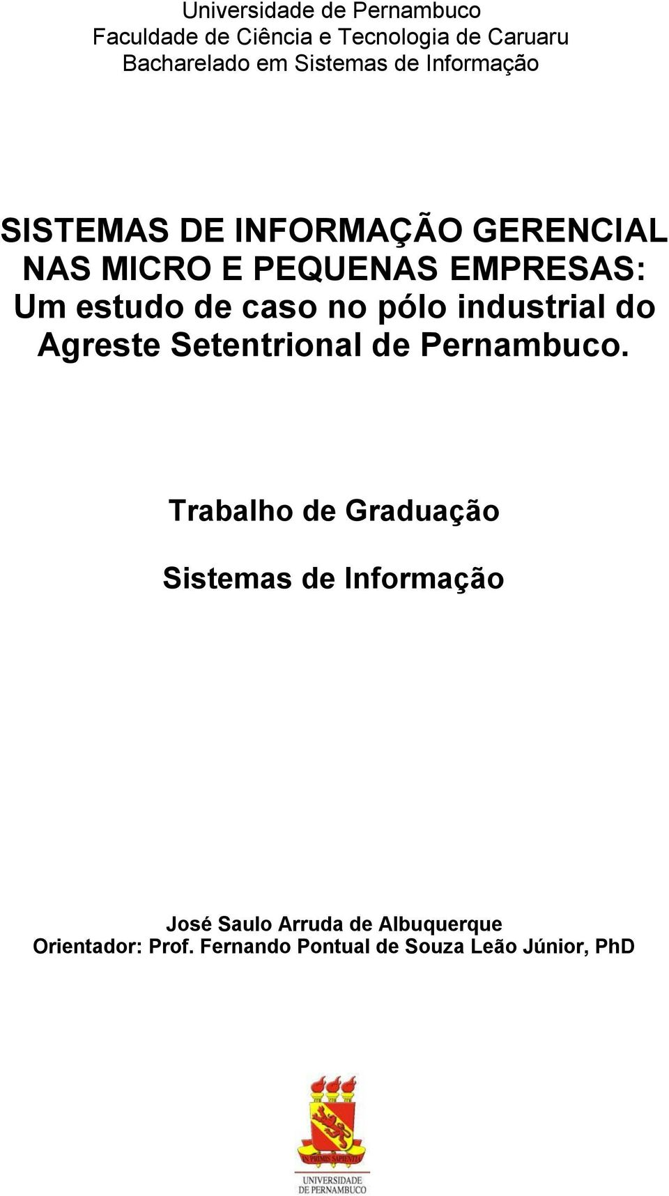 no pólo industrial do Agreste Setentrional de Pernambuco.
