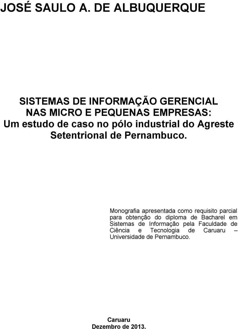caso no pólo industrial do Agreste Setentrional de Pernambuco.