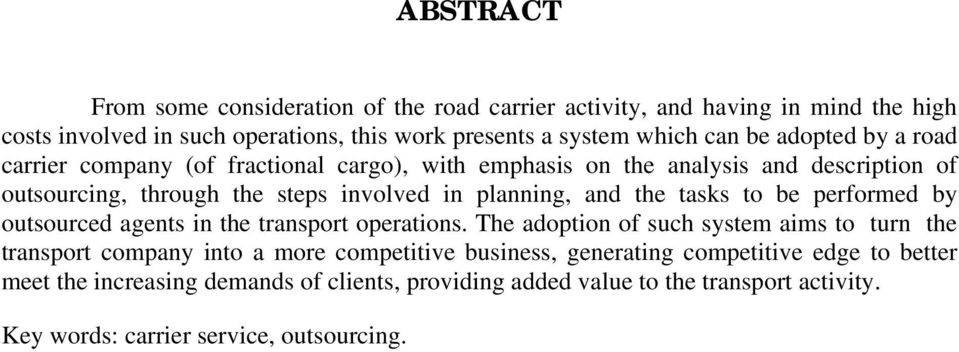 the tasks to be performed by outsourced agents in the transport operations.