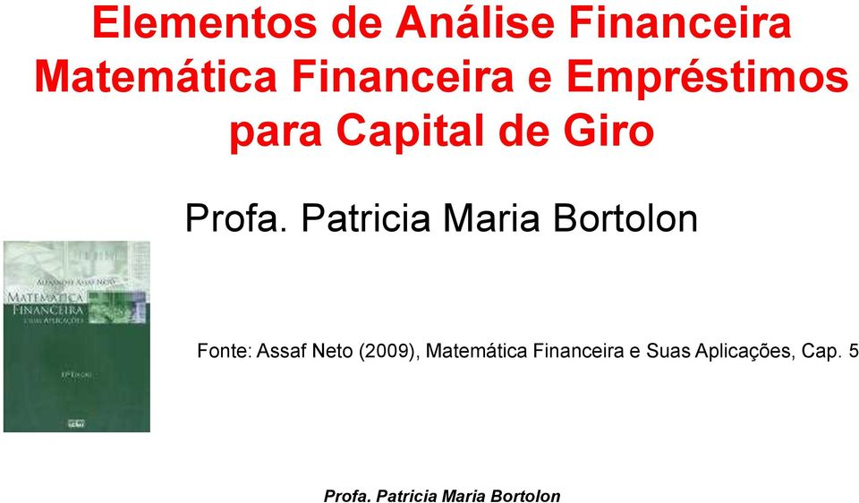 Capital de Giro Fonte: Assaf Neto