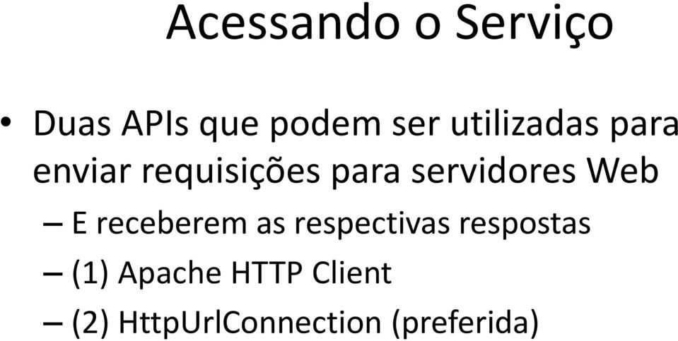servidores Web E receberem as respectivas