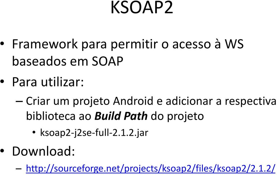 biblioteca ao Build Path do projeto ksoap2-