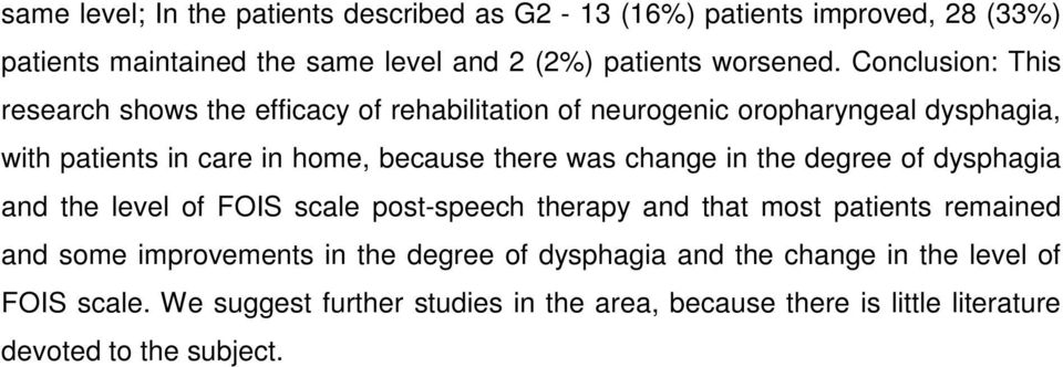 change in the degree of dysphagia and the level of FOIS scale post-speech therapy and that most patients remained and some improvements in the degree