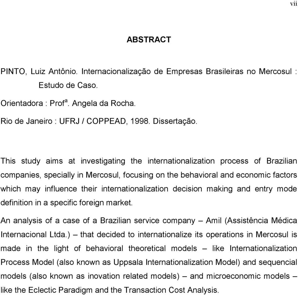 internationalization decision making and entry mode definition in a specific foreign market. An analysis of a case of a Brazilian service company Amil (Assistência Médica Internacional Ltda.